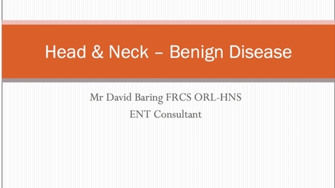 Thumbnail for entry Head and Neck - Benign Disease MBChB Yr5