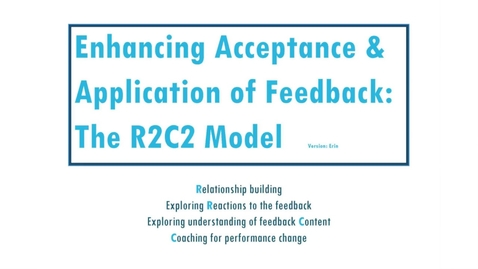 Thumbnail for entry Enhancing Acceptance & Application of Feedback: The R2C2 Model (1)