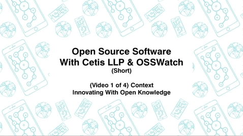 Thumbnail for entry Open Source Software with Cetis LLP., & OSSWatch, Short (Video 1 of 4), Innovating With Open Knowledge