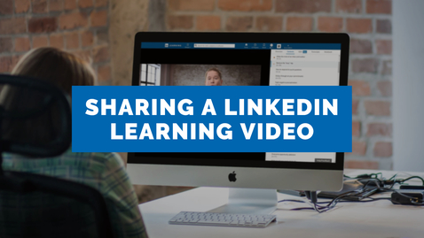 Thumbnail for entry Sharing a LinkedIn Learning video