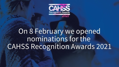 Thumbnail for entry CAHSS Recognition Awards 2021 - the nominations have been counted!