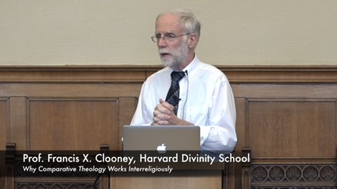 Thumbnail for entry Prof. Francis X. Clooney: Why Comparative Theology Works Interreligiously