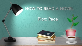 Thumbnail for entry How to Read a Novel Online MOOC Course: WK1 PLOT - Pace