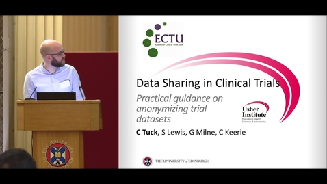 Thumbnail for entry Data Sharing in Clinical Trials - practical guidance on anonymising trial datasets - Chris Tuck
