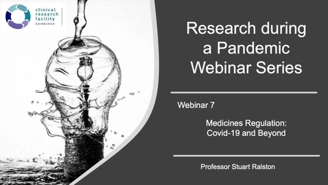 Thumbnail for entry Research during the Pandemic - Medicines Regulation: Covid-19 and Beyond