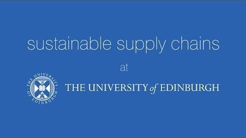Thumbnail for entry Sustainable supply chains at the University of Edinburgh