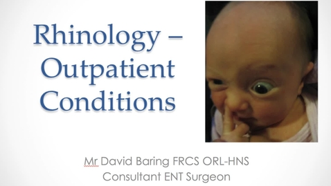 Thumbnail for entry Rhinology - Outpatient Conditions MBChB Yr5