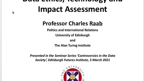 Thumbnail for entry Charles Raab - 'Data Ethics, Technology and Impact Assessment' - Data Controversies 2021