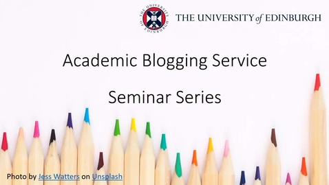 Thumbnail for entry Blogging Seminar Series - Seminar 1