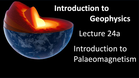 Thumbnail for entry Introduction to Palaeomagnetism