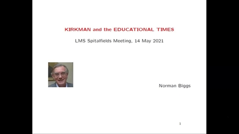 Thumbnail for entry Kirkman and the Educational Times - Norman Biggs