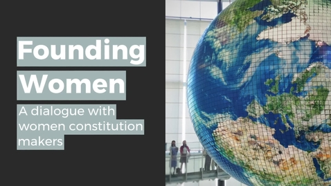 Thumbnail for entry Founding Women: A dialogue with women constitution-makers