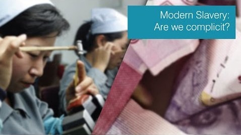 Thumbnail for entry Modern Slavery: are we complicit?