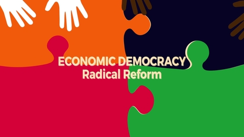 Thumbnail for entry Economic Democracy Block4b v7: Radical Reform