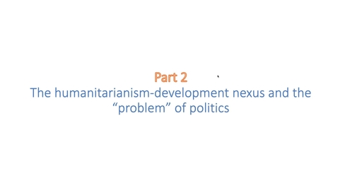 Thumbnail for entry IDAH Week 1 Lecture 2: International development and humanitarianism: part 2