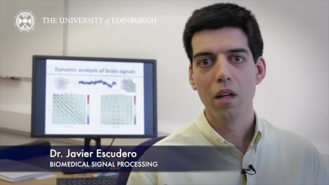 Thumbnail for entry Javier Escudero- Biomedical Signal Processing- Research In A Nutshell - School of Engineering -01/04/2014