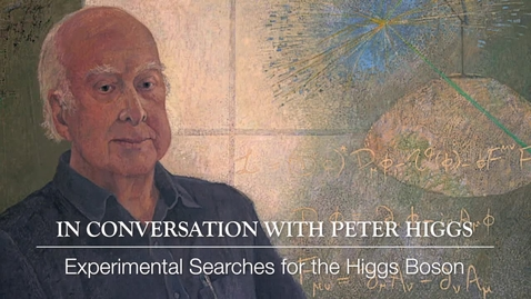 Thumbnail for entry Higgs Boson - In conversation with Peter Higgs - Experimental searches for the Higgs Boson