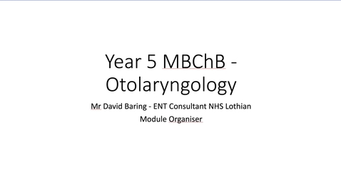 Thumbnail for entry ENT MBChB Introductory session lecture