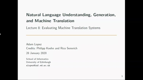 Thumbnail for entry NLU+ Lecture 8: Evaluation of Machine Translation