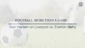 Thumbnail for entry Football: More than a game -  Alan Hansen on Liverpool vs Everton Derby