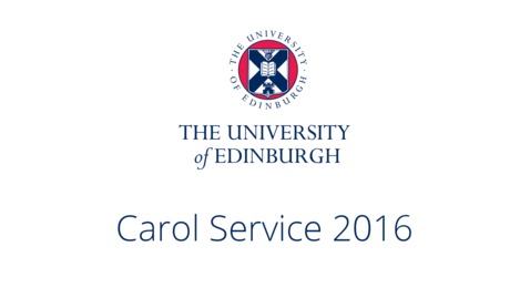 Thumbnail for entry University of Edinburgh Carol Service 2016