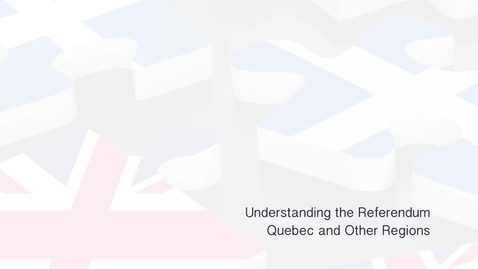 Thumbnail for entry Understanding the Referendum - Quebec and other Regions