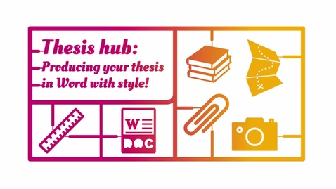 Thumbnail for entry Thesis Hub - Bringing it all together - Insert chapters into your final document