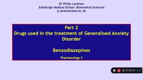 Thumbnail for entry Pharmacology 3: Anxiolytic Drugs - Part 2 Dr Phil Larkman