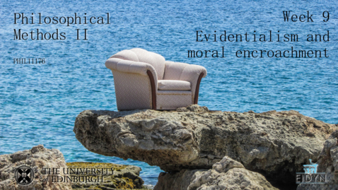 Thumbnail for entry Evidentialism and moral encroachment: Week 9: Part 1