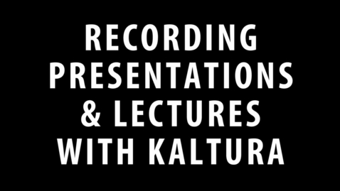 Thumbnail for entry Kaltura Tutorial