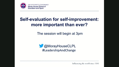 Thumbnail for entry Professional Learning Webinar 'Self-evaluation for self-improvement: more important than ever?' Recording 14 May