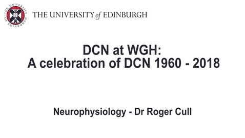 Thumbnail for entry Celebrating DCN at WGH - Dr Roger Cull, neurophysiology