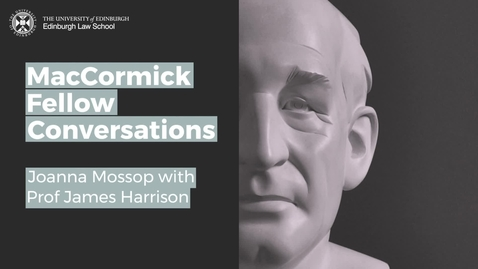 Thumbnail for entry MacCormick Conversations: Dr Joanna Mossop