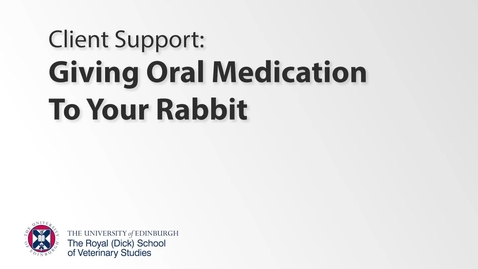 Thumbnail for entry Client Support - Rabbit Oral Medication