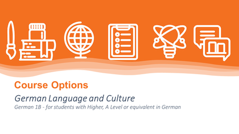 Thumbnail for entry German Language and Culture - for students with Higher, A Level or equivalent - Course Options Hub 2021 - LLC