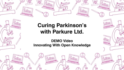 Thumbnail for entry Curing Parkinson's with Parkure Ltd., DEMO video, Innovating with Open Knowledge