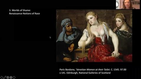 Thumbnail for entry 10.2c Worlds of Shame- Renaissance Understandings of Race