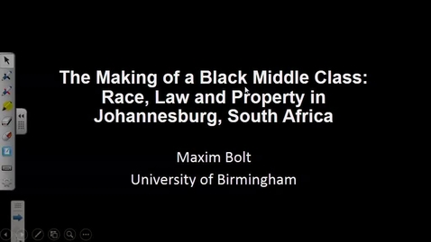 Thumbnail for entry The Making of a Black Middle Class: Race, Law and Property in Johannesburg, South Africa - Maxim Bolt