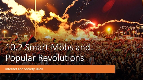 Thumbnail for entry 10.2 Smart Mobs and Popular Revolutions