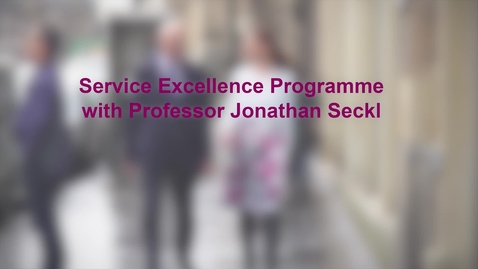 Thumbnail for entry Service Excellence with Professor Jonathan Seckl