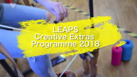 Thumbnail for entry LEAPS Creative Extras 2018