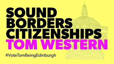 Thumbnail for entry Being Edinburgh: Vote for Tom Western