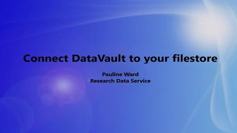 Thumbnail for entry How to connect the DataVault to your DataStore areas