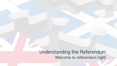 Thumbnail for entry Understanding the Referendum - Welcome to Referendum Night