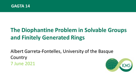 Thumbnail for entry Albert Garreta-Fontelles: The Diophantine Problem in Solvable Groups and Finitely Generated Rings