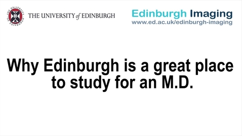 Thumbnail for entry Dr Grant Mair - Why Edinburgh is a great place to study for an M.D