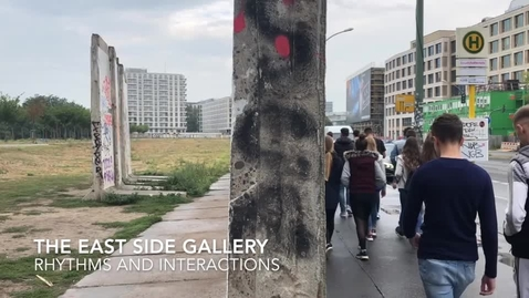 Thumbnail for entry The East Side Gallery: rhythms and interactions