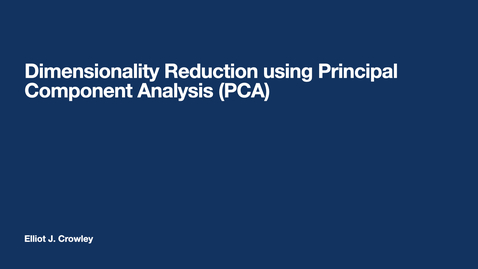 Thumbnail for entry ML3: Dimensionality Reduction using Principal Component Analysis