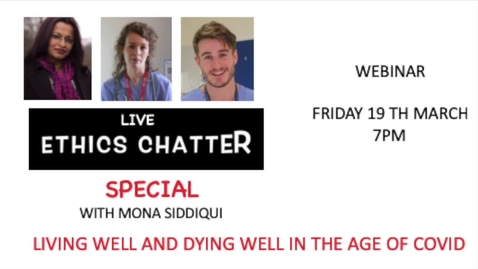 Thumbnail for entry ETHICS CHATTER SPECIAL WITH MONA SIDDIQUI - LIVING WELL AND DYING WELL IN THE AGE OF COVID