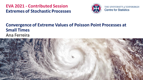 Thumbnail for entry Extremes of Stochastic Processes: Anna Ferreira